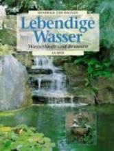 ZurHausen, Winfried Lebendige Wasser. Wasserläufe und Brunnen