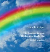 Krüger, Isabella Ein bunter Reigen Bilder und Gedichte