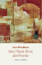 Weselbach, Jean Ein (Mani-)Fest der Poesie