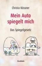 Kössner, Christa Mein Auto spiegelt mich