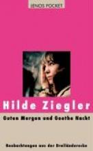 Ziegler, Hilde Guten Morgen, Goethe Nacht
