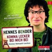 Bender, Hennes Komma lecker bei mich bei