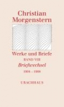 Morgenstern, Christian Werke und Briefe Band VIII Briefwechsel 1904 - 1908