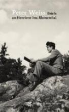 Weiss, Peter Briefe an Henriette Itta Blumenthal