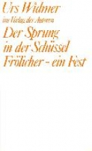 Widmer, Urs Der Sprung in der Schüssel /Frölicher - ein Fest