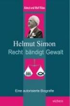 Röse, Wolf Helmut Simon - Recht bndigt Gewalt