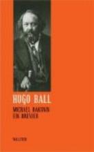 Ball, Hugo Smtliche Werke und Briefe 04. Michael Bakunin