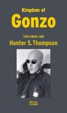 Thompson, Hunter S. Kingdom of Gonzo