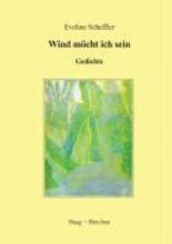 Scheffler, Eveline Wind mcht ich sein