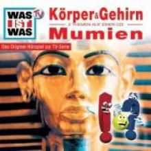 Was ist Was 11. Unser Krper und Gehirn Mumien. CD