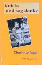 Jugel, Charlotte Knicks und sag danke