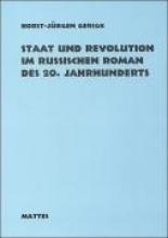Gerigk, Horst J Staat und Revolution im russischen Roman des 20. Jahrhunderts 1900-1925