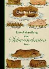 Lamb, Charles Eine Abhandlung ber Schweinebraten