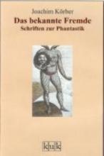 Körber, Joachim Das bekannte Fremde