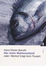Baroth, Hans D Nie mehr Wattenscheid