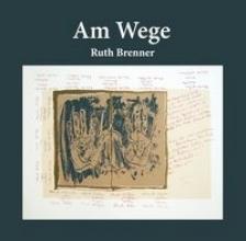 Brenner, Ruth Am Wege