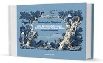 Töpffer, Rodolphe Die Liebesabenteuer des Monsieur Vieux Bois und andere Geschichten