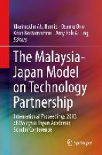 Amy Poh Ai Ling Khairuddin Ab. Hamid    Osamu Ono    Anas Muhamad Bostamam, The Malaysia-Japan Model on Technology Partnership