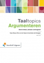 Cees  Braas, Ellie van der Geest, Annemieke  Schepper Taaltopics Argumenteren