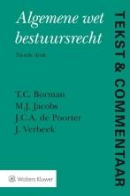 T.C.  Borman, M.J.  Jacobs, J.C.A. de Poorter, J.  Verbeek Tekst & Commentaar Algemene Wet Bestuursrecht
