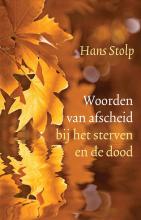 Hans Stolp , Woorden van afscheid bij het sterven en de dood