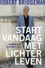 Robert  Bridgeman Start vandaag met lichter leven