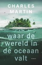 Charles Martin , Waar de wereld in de oceaan valt