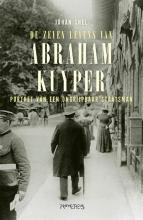 Johan Snel , De zeven levens van Abraham Kuyper