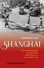 Jonathan Kaufman , Koningen van Shanghai