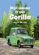 Frida Nilsson , Mijn moeder is een gorilla