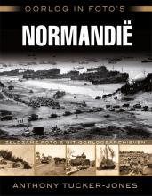 Anthony  Tucker-Jones Oorlog in foto`s: Normandi?