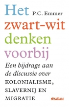 Piet  Emmer Het zwart-witdenken voorbij