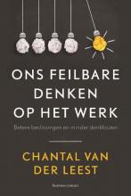 Chantal van der Leest Ons feilbare denken op het werk