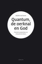 Maarten Van Buuren , Quantum, de oerknal en God