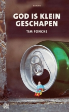 Tim  Foncke God is klein geschapen