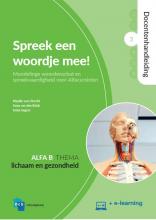 Ineke Segers Maaike van Utrecht  Anna van den Brink, Spreek een woordje mee! 3 Alfa B Lichaam en gezondheid Docentenhandleiding