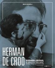 , Herman De Croo. Visionair liberaal, 50 jaar in het parlement