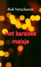 Rob Verschuren , Het karaokemeisje