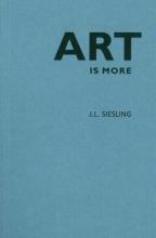 Jan Laurens Siesling , Art is more