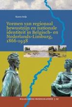 Karen Arijs , Vormen van regionaal bewustzijn en nationale identiteit in Belgisch- en Nederlands-Limburg, 1866-1938