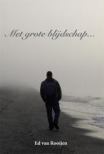 Ed van Rooijen Met grote blijdschap...