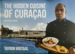 Tayron Vrutaal , The Hidden Cuisine of Curaçao