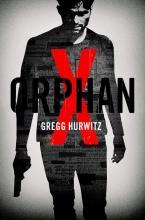Gregg  Hurwitz Een Orphan X-thriller 1 : Orphan X
