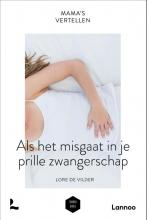 Mama Baas Lore De Vilder, Mama`s vertellen - Als het misgaat tijdens je prille zwangerschap