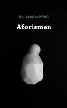 Louis Bidder en Edgar Schouten (vert.) , Aforismen - Dr. Kyaciss Pfiell