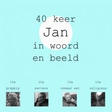 Jan Timmer , 40 keer Jan in woord en beeld