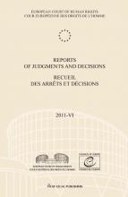 European court of human rights , Reports of judgments and decisions; Recueil des arrêts et décisions 2011-VI
