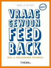 Axelle de Roy , Vraag gewoon feedback 2 Adviserende feedback