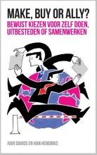Han Hendriks Ivar Davids, Make, buy or ally?