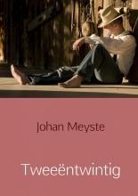 Johan Meyste , Tweeëntwintig